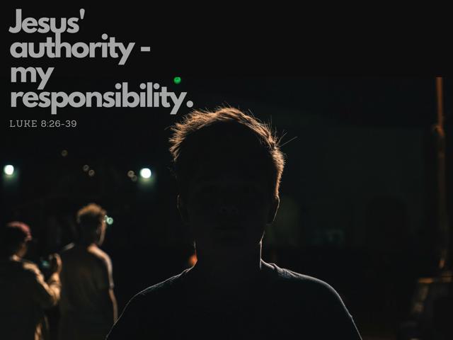 Jesus' Authority – My Responsibility